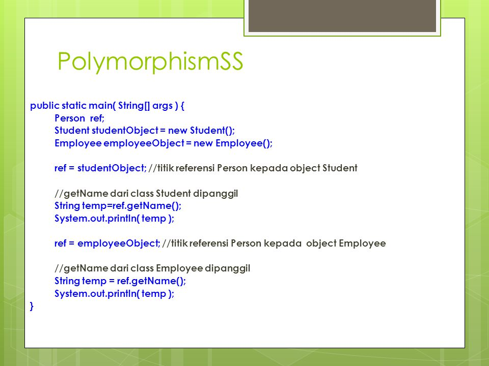 PolymorphismSS public static main( String[] args ) { Person ref;